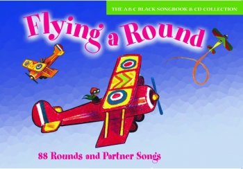 Flying A Round: Vocal: Songbook Book & CD  (A & C Black)
