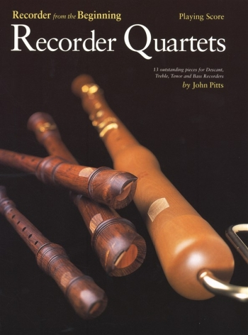 Recorder From The Beg: Recorder Quartets: Playing Score (John Pitts)