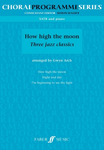 How High The Moon: 3 Jazz Classics: Choral Programme Series: Vocal: SATB  (Arch)