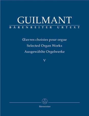 Selected Organ Works V: Concert Pieces (Barenreiter)