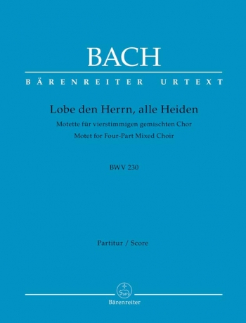 Lobet Den Herrn Alle Heiden: Bwv230: Motet 4Pt Mixed Choir: Vocal Score