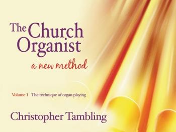 The Church Organist:Vol 1: The Technique Of Organ Playing :Organ Tutor