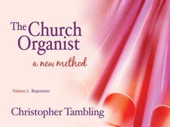 The Church Organist:Vol 2: Repertoire: Organ