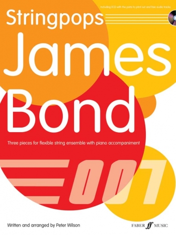 Stringpops: James Bond: 3 Pieces: Flexible String Ensemble: With Piano Accomp and Cd (Wilson)