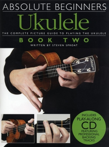 Absolute Beginners Ukulele: Book 2: Tutor: Bk&Cd