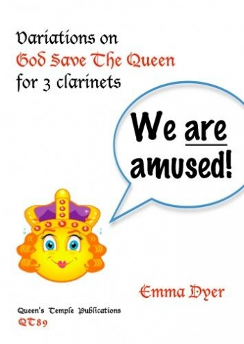 We Are Amused: Variations On God Save The Queen: 3 Clarinets: Trio