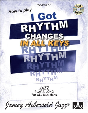 Aebersold Vol.47: I Got Rythmn Changes In All Keys: All Instruments: Book & CD