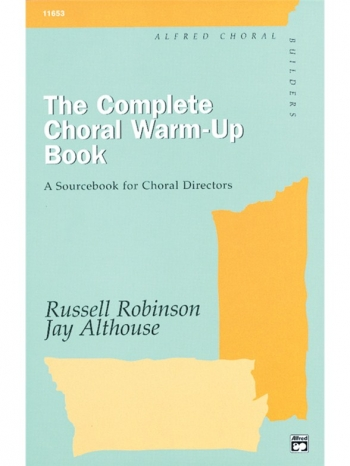 The Complete Choral Warmup Book (Robinson And Althouse)