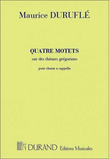 Durufle: Quatre Motets: Satb: Sur Des Themes Gregoriens Satb: 4 Motets A Cappella (Durand