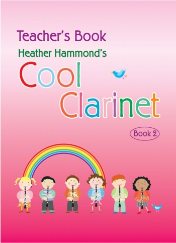 Cool Clarinet: Course For Young Beginner: Book 2: Teachers Book (Hammond)