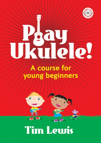 Play Ukulele: A Course For Young Beginners (Tim Lewis