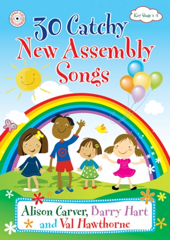 30 Catchy New Assembly Songs: Key Stage 1-2 (Carver, Hart and Hawthorne)
