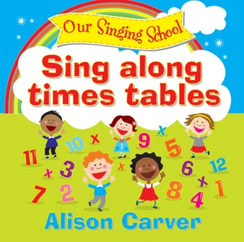 Sing Along Times Tables: Our Singing School: CD With Word Booklet (Alison Carver)