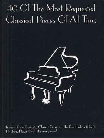 40 Of The Most Requested Classical Pieces Of All Time: Grade 2-3: Piano
