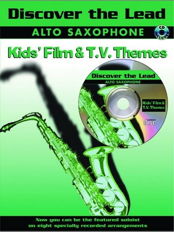 Discover The Lead: Kids Film and Tv Themes: Alto Sax: Book & CD