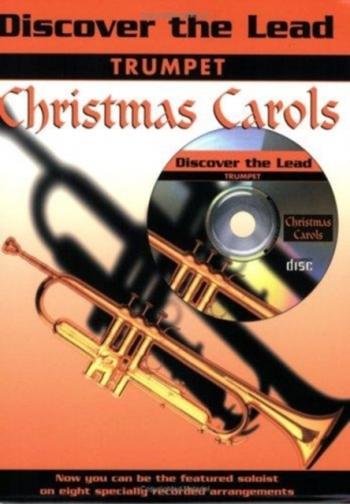 Discover The Lead: Christmas Carols: Trumpet: Bk&cd