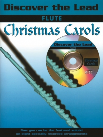 Discover The Lead: Christmas Carols: Flute: Book & CD