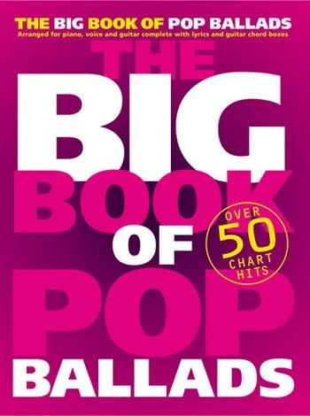 Big Book Of Pop Ballads - Piano Vocal Guitar