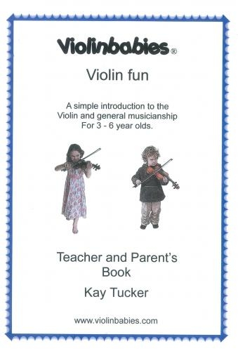 Violin Babies: Violin Fun 3-6 Year Olds: Teacher and Parent Book: (Works With Teachers Book)