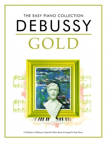 The Easy Piano Collection: Debussy Gold: Piano (Chester Ed)