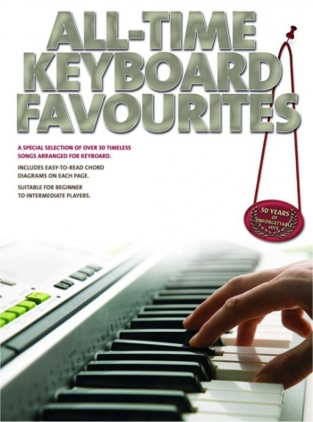 All Time Keyboard Favourites: 30 Timeless Songs