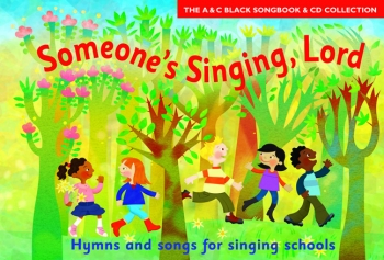 Someones Singing Lord: Songbook Book & CD  (A & C Black)