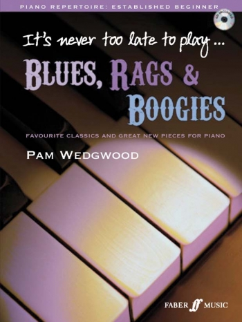 Its Never Too Late To Play Blues Rags & Boogies: Piano Book & Cd (wedgwood)