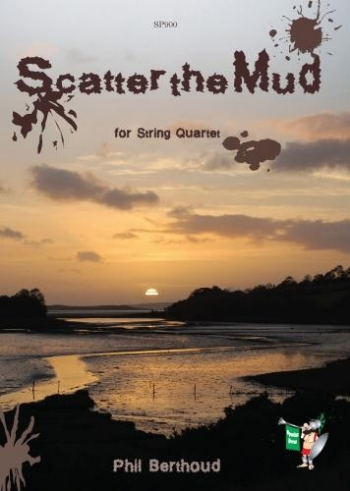 Berthoud: Scatter The Mud: String Quartet: Score and Parts