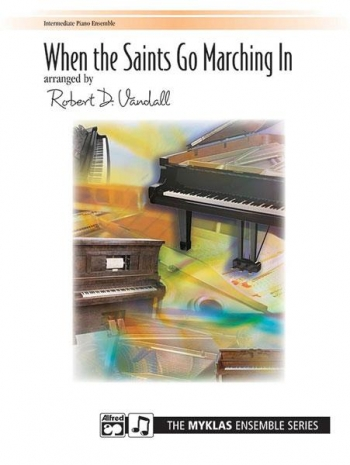 When The Saints Go Marching In: Piano Ensemble: 6 Parts