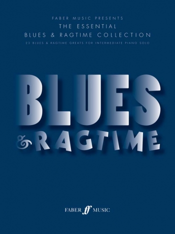 Essential Blues and Ragtime Collection: 28 Greats For Intermeadiate Piano Solo