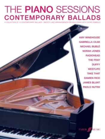 The Piano Sessions Contemporary Ballads: 12 Contemporary Classic Songs: Piano With Chord Symbols