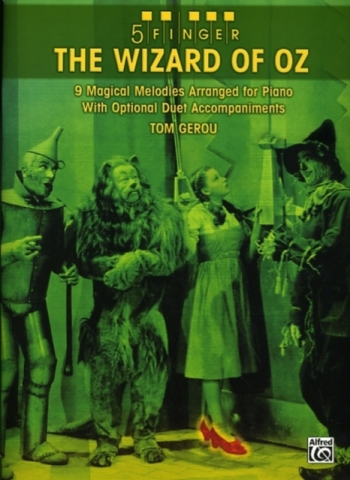 The Wizard Of Oz:  5 Finger : 9 Melodies Arranged For Piano With Optional Duet Accompaniments