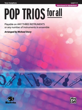 Pop Trios For All: Tenor Saxophone: Level 1-4 : Revised And Updated