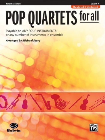 Pop Quartets For All: Tenor Saxophone: Level 1-4 : Revised And Updated