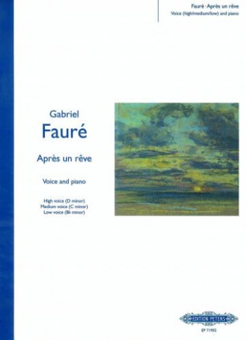Apres Un Reve: Voice and Piano: High D Minor/Med C Minor/Low Bb Minor (Peters)