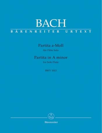 Partita In A Minor: Bwv 1013: Flute Solo (Barenreiter)