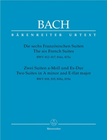 6 French Suites: BWV 812-817 814a 815a:Piano Solo (Barenreiter)