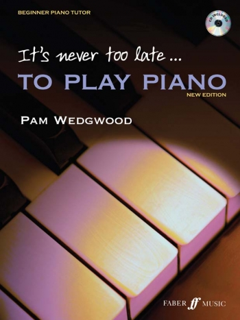 Its Never Too Late To Play Piano: Tutor Book & CD  (wedgewood)