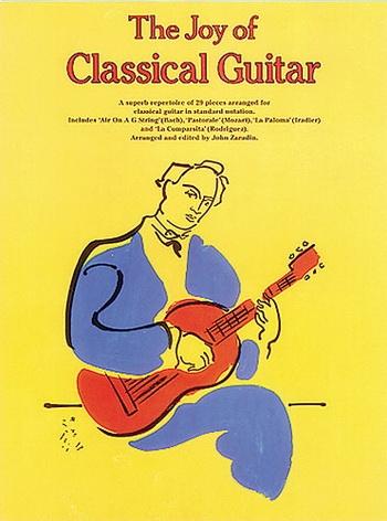 Joy Of Classical Guitar: 29 Pieces