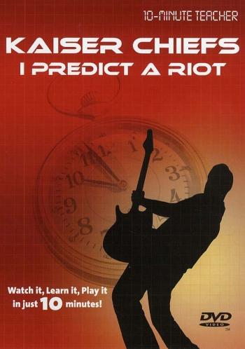 10 Minute Teacher: Kaiser Chiefs I Predict A Riot: Watch It Learn  It : Dvd: Guitar