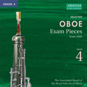 ABRSM Oboe Exam Pieces CD: Grade 4: From 2006: Complete Syllabus
