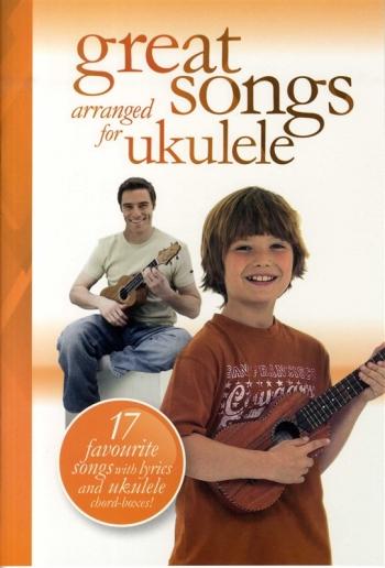 Great  Songs Arranged  For Ukulele: 17 Favourite  Songs: Lyrics and Ukulele Chords: Album