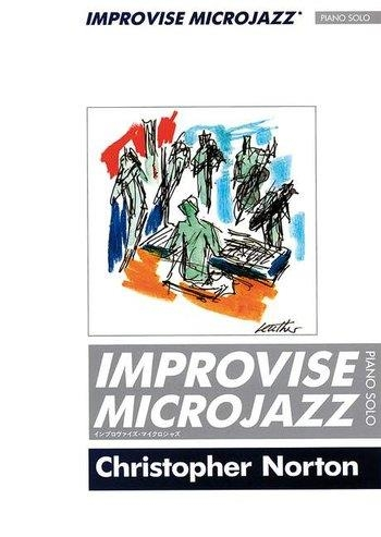 Improvise Microjazz: Piano (Christopher Norton)