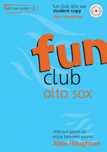 Fun Club Alto Saxophone Grade 1-2: Student Book & Cd (Haughton)