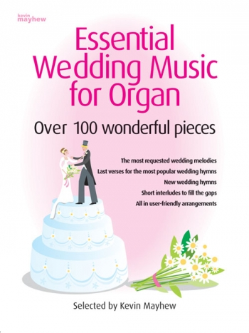 Essential Book Of Wedding Music: Over 100 Wonderful Pieces