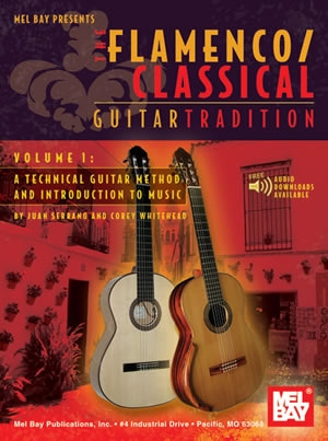 The Flamenco Classical: Guitar Tradition: Vol 1