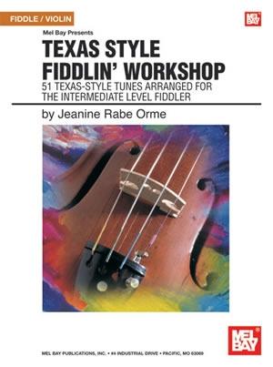 Texas Style Fiddlin Workshop: 51 Texas Style Tunes: Fiddle Or Violin