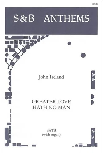 Greater Love Hath No Man Vocal SATB