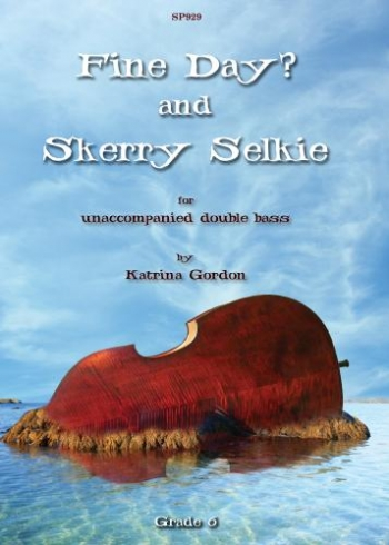 Fine Day? And Skerry Selkie: Unaccompained Double Bass