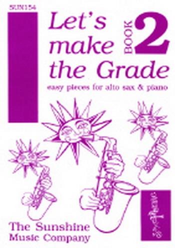 Lets Make The Grade 2: Alto Sax & Piano
